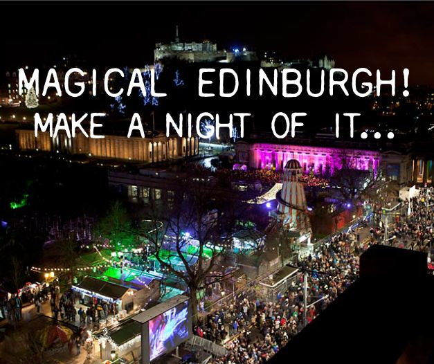Magical Edinburgh! Make a night of it...